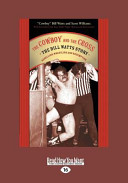 The Cowboy and the Cross  The Bill Watts Story  Rebellion Wrestling and Redemption  Large Print 16pt