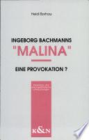 """Ingeborg Bachmanns """"Malina"""" - eine Provokation?"""