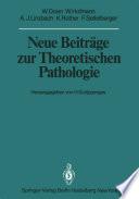 Neue Beitr  ge zur Theoretischen Pathologie