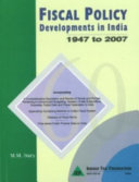 Fiscal policy developments in India  1947 to 2007