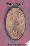 Rabbits Too