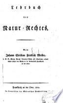 Lehrbuch des Natur-Rechtes. Von Johann Christian Friedrich Meister ...