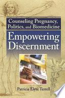 Counseling Pregnancy Politics And Biomedicine