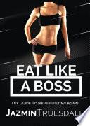 Eat Like A Boss