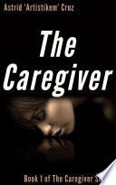 The Caregiver  Book 1 of The Caregiver Series