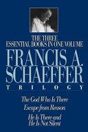 The Francis A  Schaeffer Trilogy