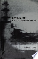 Chernobyl: Law and Communication Comprehensive Examination Of The International