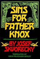Sins for Father Knox by Josef Skvorecky