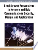 Breakthrough Perspectives In Network And Data Communications Security Design And Applications