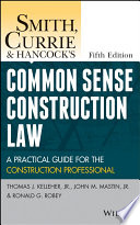 Smith  Currie and Hancock s Common Sense Construction Law