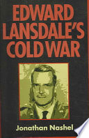 Edward Lansdale's Cold War : alden pyle in graham greene's the quiet american,...