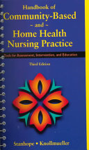 Handbook of Community based and Home Health Nursing Practice