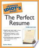 The Complete Idiot s Guide to the Perfect Resume