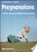 Pregnenolone  L ormone naturale che rallenta l invecchiamento