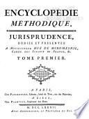 Encyclopedie methodique, ou par ordre de matières: Jurisprudence