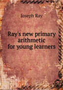 Ray's New Primary Arithmetic for Young Learners