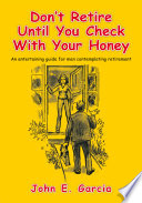 Don t Retire Until You Check with Your Honey