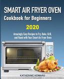 Smart Air Fryer Oven Cookbook For Beginners