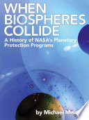 When Biospheres Collide A History Of Nasa S Planetary Protection Programs