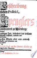 Lebens Beschreibung eines christlichen Politici  nehmlich Lazari Spenglers     Rathschreibers zu N  rnberg  etc
