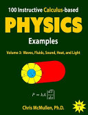 100 Instructive Calculus Based Physics Examples