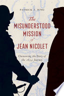 The Misunderstood Mission Of Jean Nicolet