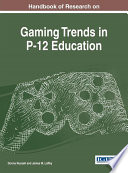 Handbook Of Research On Gaming Trends In P 12 Education