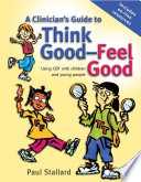 A Clinician s Guide to Think Good Feel Good