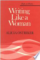 Writing Like A Woman : and creativity...