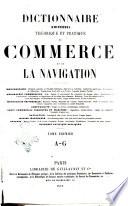 Dictionnaire universel th  orique et pratique du commerce et de la navigation