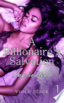 A Billionaire s Salvation 1  BWWM Interracial Romance Short Stories
