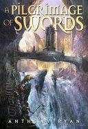 A Pilgrimage Of Swords : ...