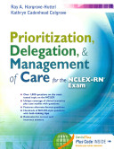Prioritization  Delegation  and Management of Care for the NCLEX RN   Exam