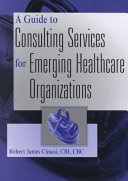 A Guide to Consulting Services for Emerging Healthcare Organizations