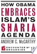 How Obama Embraces Islam s Sharia Agenda