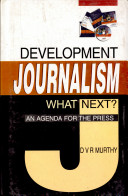 Development Journalism: What Next? An Agenda For The Press