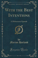 With the Best Intentions