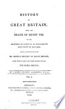 History of Great Britain from the death of Henry VIII to the accession of James VI of Scotland to the crown of England