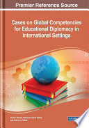 Cases On Global Competencies For Educational Diplomacy In International Settings book