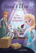 Anna Elsa 7 The Secret Admirer Disney Frozen