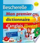 Bescherelle   Mon premier dictionnaire d anglais illustr
