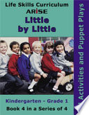 Life Skills Curriculum  ARISE Little by Little  K   Grade 1  Book 4  Art Activities   Puppet Plays  Instructor s Manual
