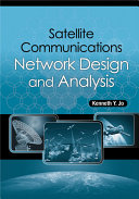 Satellite Communications Network Design and Analysis