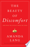 The Beauty of Discomfort