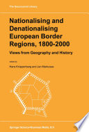 Nationalising and Denationalising European Border Regions  1800   2000