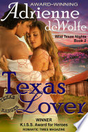 Texas Lover (Wild Texas Nights, Book 2) On His Hands The County Sheriff Has