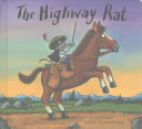 The Highway Rat : and your heart! julia donaldson and axel scheffler's...