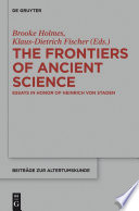The Frontiers of Ancient Science Be Deeply Enriched By Studying The