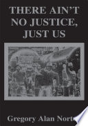 There Ain't No Justice - Just Us