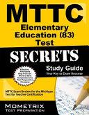 MTTC Elementary Education  83  Test Secrets Study Guide